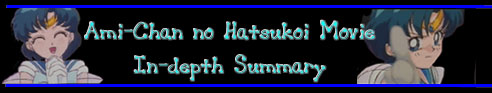 Ami-Chan no Hatsukoi Summary!